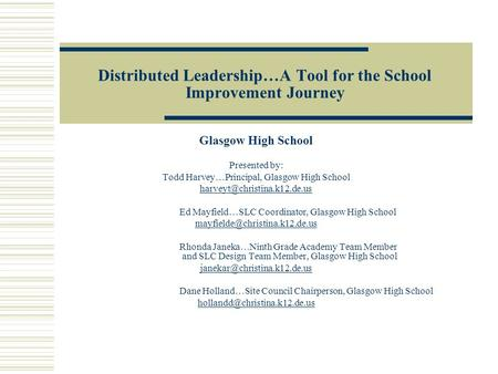 Distributed Leadership…A Tool for the School Improvement Journey Glasgow High School Presented by: Todd Harvey…Principal, Glasgow High School