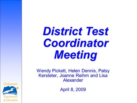 Wendy Pickett, Helen Dennis, Patsy Kersteter, Joanne Reihm and Lisa Alexander April 8, 2009 District Test Coordinator Meeting.