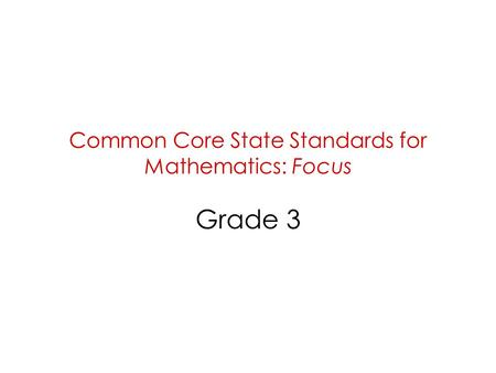 Common Core State Standards for Mathematics: Focus Grade 3.