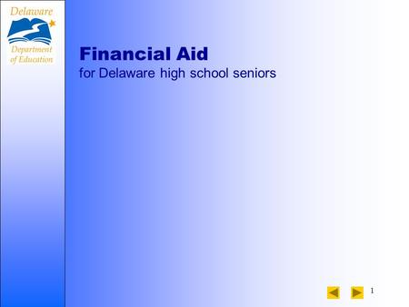 1 Financial Aid for Delaware high school seniors.