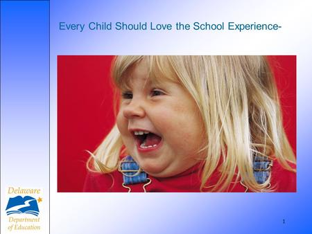 1 Every Child Should Love the School Experience-.
