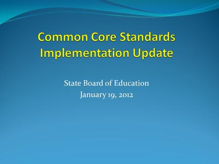 State Board of Education January 19, 2012. Implementation Toolkit 2010-2011 State Board of Education adopted Common Core Standards in August 2010 DDOE.