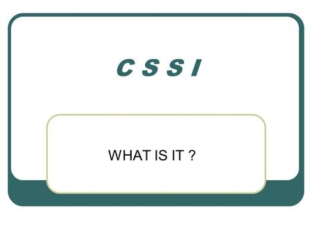C S S I WHAT IS IT ?. CRITICAL SKILLS SHORTAGE INITIATIVE.