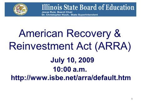 1 American Recovery & Reinvestment Act (ARRA) July 10, 2009 10:00 a.m.