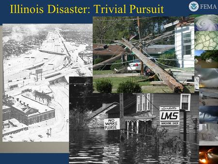 Illinois Disaster: Trivial Pursuit. How Has the State Mitigated Risks? 3-2 In the last 20-22 years, Illinois has administered about $180 million in hazard.