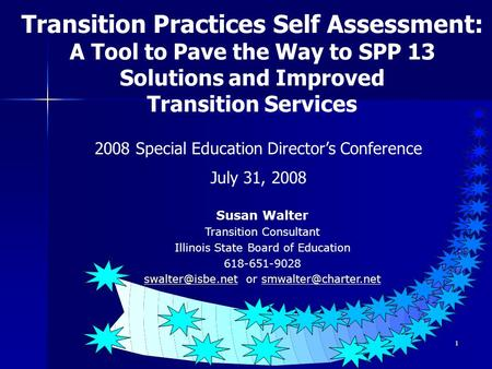 1 Transition Practices Self Assessment: A Tool to Pave the Way to SPP 13 Solutions and Improved Transition Services 2008 Special Education Directors Conference.