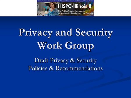 Privacy and Security Work Group Draft Privacy & Security Policies & Recommendations.