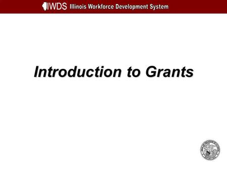 Introduction to Grants. Introduction to Grants 2 Objectives Understand Grants Learn about Formula Grants Learn about 1S State Reserve Grants Learn about.