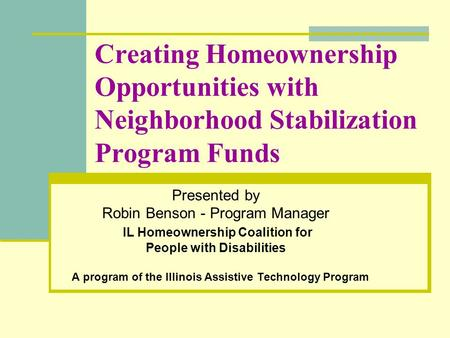 Presented by Robin Benson - Program Manager