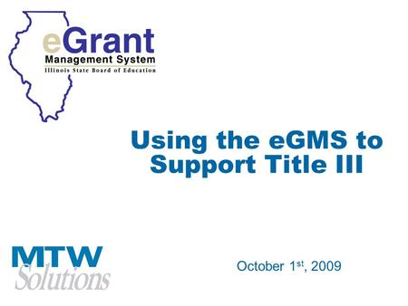 Using the eGMS to Support Title III October 1 st, 2009.