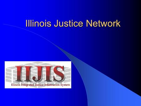 Illinois Justice Network Illinois Justice Network.