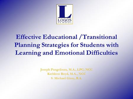 Effective Educational /Transitional Planning Strategies for Students with Learning and Emotional Difficulties Joseph Pangelinan, M.A., LPC; NCC Kathleen.