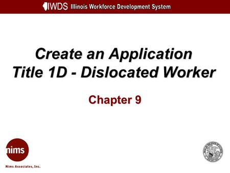 Create an Application Title 1D - Dislocated Worker Chapter 9.