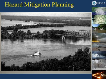 Hazard Mitigation Planning. 2 Workshop Objectives Clarify process for identifying hazards and estimating potential losses, which form the basis for appropriate.