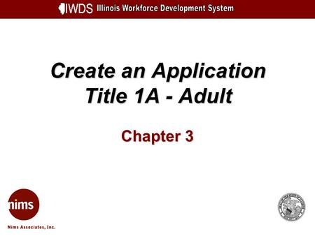 Create an Application Title 1A - Adult Chapter 3.