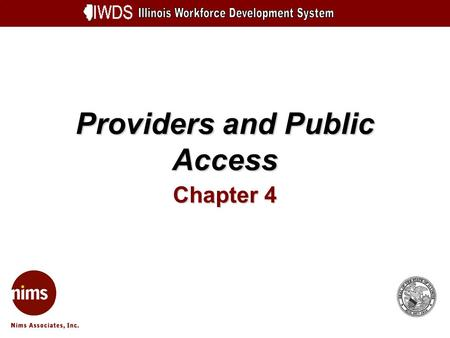 Providers and Public Access Chapter 4. Providers and Public Access 4-2 Objectives Describe the process for designating a Training Provider and Human Services.