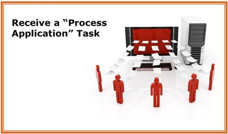Receive a Process Application Task. Navigate to the Document Search page to View the Application.