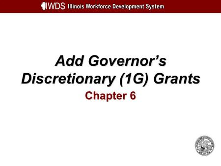 Add Governors Discretionary (1G) Grants Chapter 6.
