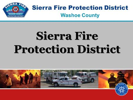 Sierra Fire Protection District Washoe County Sierra Fire Protection District.