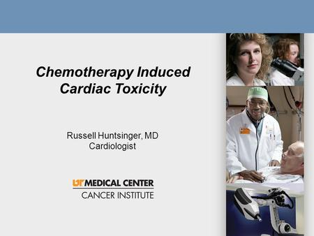 1 Title 1 Subtitle 2 Chemotherapy Induced Cardiac Toxicity Russell Huntsinger, MD Cardiologist.