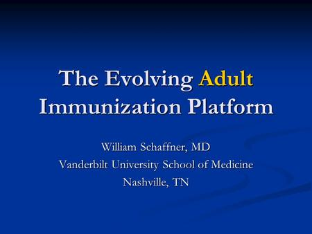 The Evolving Adult Immunization Platform