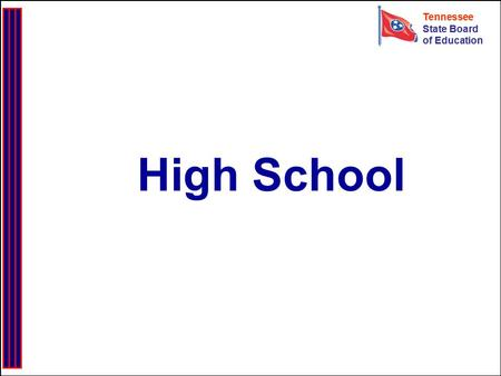 Tennessee State Board of Education Tennessee State Board of Education High School.