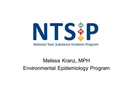 Melissa Kranz, MPH Environmental Epidemiology Program.