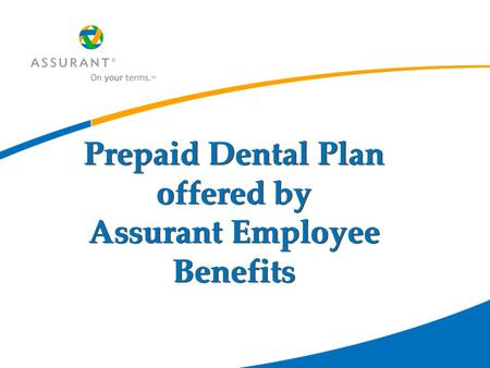 Prepaid Dental Plan offered by Assurant Employee Benefits.