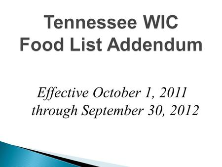 Effective October 1, 2011 through September 30, 2012.
