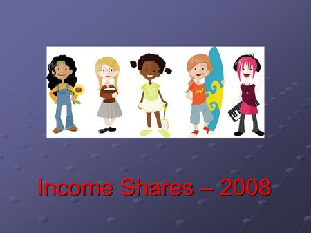 Income Shares – 2008. Getting Started Only one worksheet is needed to calculate support, regardless of the parenting situation(s) represented. Only one.