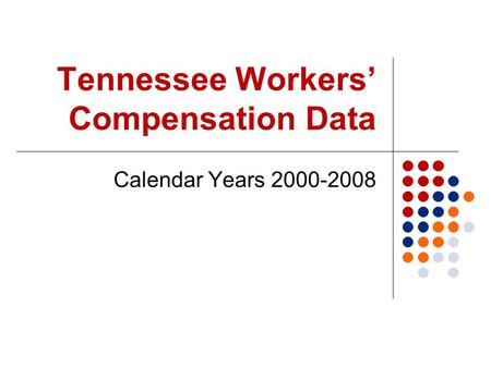 Tennessee Workers Compensation Data Calendar Years 2000-2008.
