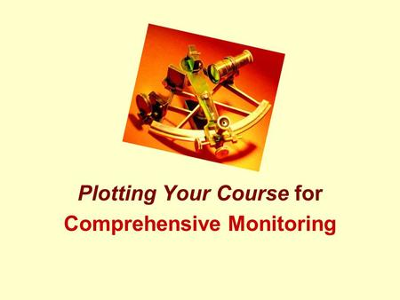 Plotting Your Course for Comprehensive Monitoring.