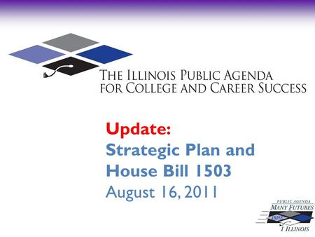 Update: Strategic Plan and House Bill 1503 August 16, 2011.