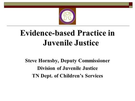 Evidence-based Practice in Juvenile Justice