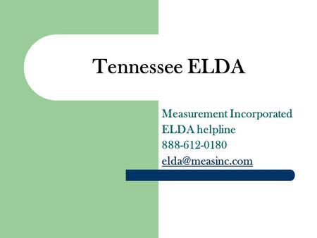 Tennessee ELDA Measurement Incorporated ELDA helpline 888-612-0180