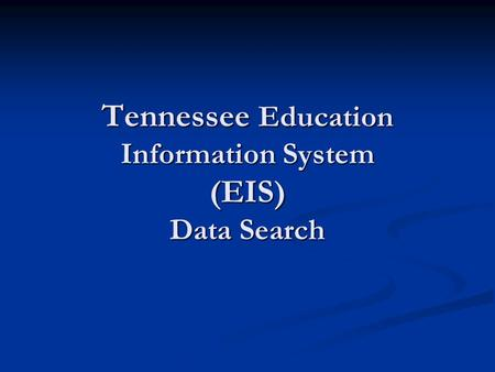 Tennessee Education Information System (EIS) Data Search.