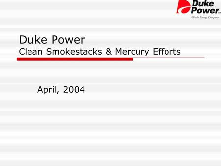 Duke Power Clean Smokestacks & Mercury Efforts April, 2004.