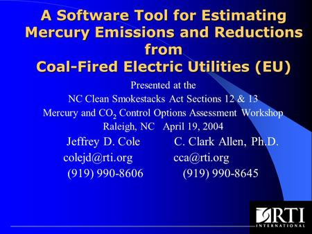 A Software Tool for Estimating Mercury Emissions and Reductions from Coal-Fired Electric Utilities (EU) Presented at the NC Clean Smokestacks Act Sections.