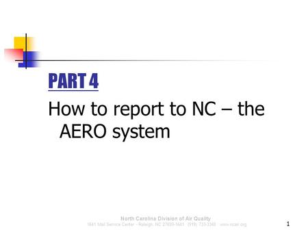 North Carolina Division of Air Quality 1641 Mail Service Center - Raleigh, NC 27699-1641 (919) 733-3340 www.ncair.org PART 4 How to report to NC – the.