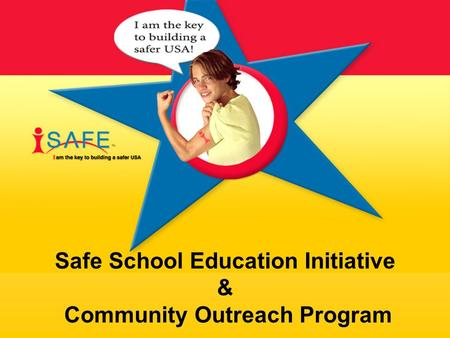 Safe School Education Initiative & Community Outreach Program.