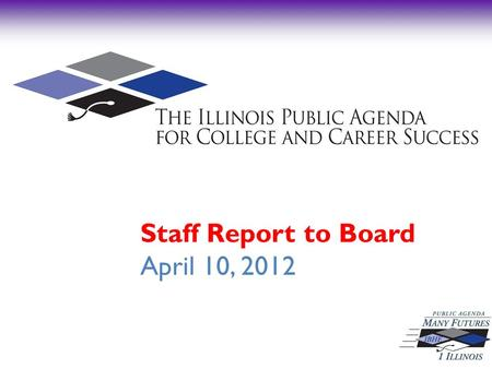 Staff Report to Board April 10, 2012. Fiscal Year 2012 Strategic Plan The Number One Agenda, Closing the Achievement Gap: Dual Credit, Performance Funding,