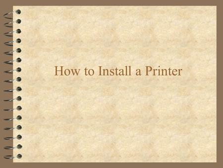How to Install a Printer. To Begin From the Startmenu, choose settings then go to Printers.