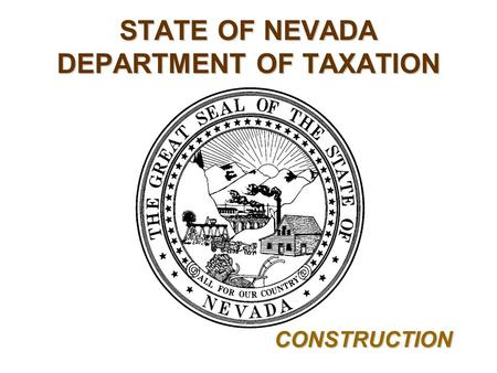 STATE OF NEVADA DEPARTMENT OF TAXATION CONSTRUCTION.