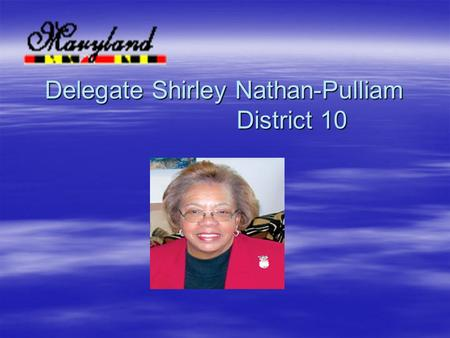 Delegate Shirley Nathan-Pulliam District 10. …Objectives… Should the Council begin with a broad public engagement process? How would this best be done?
