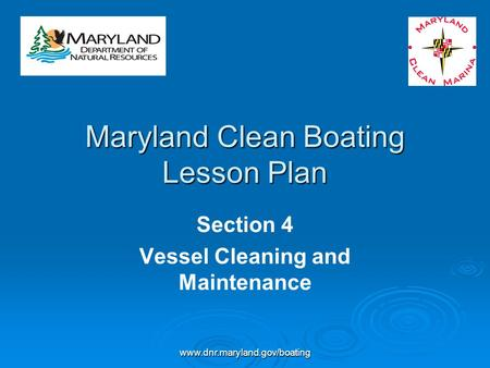 Www.dnr.maryland.gov/boating Maryland Clean Boating Lesson Plan Section 4 Vessel Cleaning and Maintenance.