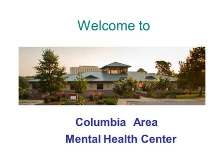 Welcome to AreaColumbia MentalHealthCenter. Hours of Operation Monday – Friday 8:30 AM to 5:00 PM.