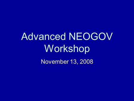 Advanced NEOGOV Workshop November 13, 2008. NEOGOV Help & Support Human Resources Division –HRD Consultant (803-737-0900) –Terra Ellerbe (803-734-9080)