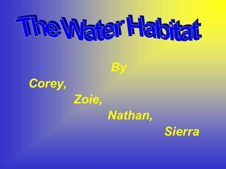 By Corey, Zoie, Nathan, Sierra. The Ocean The ocean also contains 97% of the earths water supply. The ocean covers 75% of the earth! Not including lakes,ponds,and.
