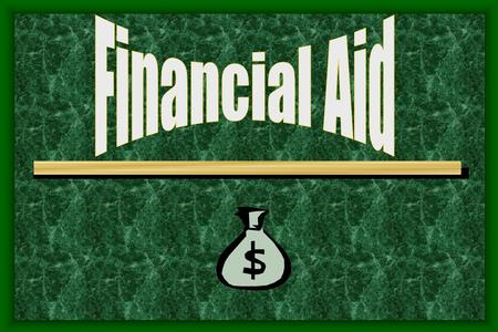 We will try to answer: What is financial aid? Who can get it? How much can I get? How do I apply? What happens next? Where can I get more info?