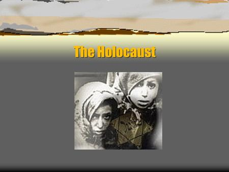 The Holocaust. What is the Holocaust? The word comes from the Greek language Meant a sacrifice totally burned by fire Currently can be used to describe.